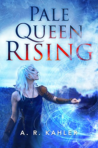 Pale Queen Rising (Pale Queen Series Book 1) by [Kahler, A. R.]