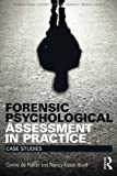 Forensic Psychological Assessment in Practice 1st Edition