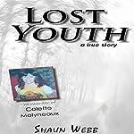 Lost Youth: A True Story | Shaun Webb