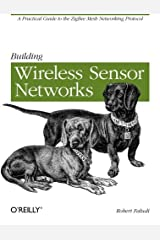 Building Wireless Sensor Networks: with ZigBee, XBee, Arduino, and Processing Paperback