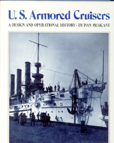 (U.S. Armored Cruisers: A Design and Operational History)