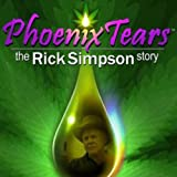 Phoenix Tears: The Rick Simpson Story