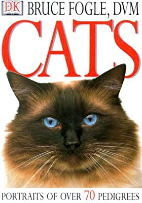 Cats: Portraits of over 70 Pedigrees by Bruce Fogle (2000-04-01)