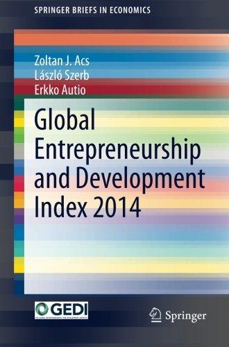 Global Entrepreneurship and Development Index 2014 (SpringerBriefs in Economics)