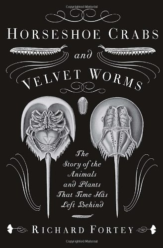 Horseshoe Crabs and Velvet Worms: The Story of the Animals and Plants That Time Has Left - Stores Fossil Australia