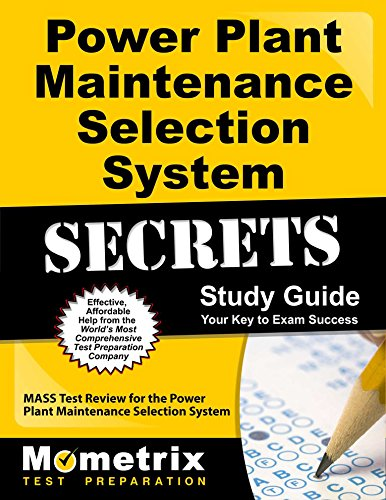 Power Plant Maintenance Selection System Secrets Study Guide: MASS Test Review for the Power Plant Maintenance Selection System