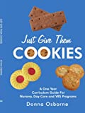 Just Give Them Cookies, Donna Osborne, 1425946151