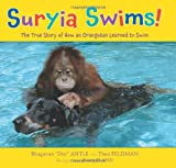 img - for Suryia Swims!: The True Story of How an Orangutan Learned to Swim book / textbook / text book