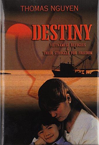 1426926243 - Nguyen Thomas Nguyen; Thomas Nguyen: Destiny: Vietnamese Refugees and Their Struggle for Freedom - Livre