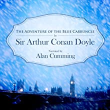 Sherlock Holmes: The Adventure of the Blue Carbuncle Audiobook by Arthur Conan Doyle Narrated by Alan Cumming