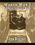 World War I - a Soldier's Letters Home, Tiny Striegel, 144153220X