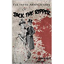 The 130th Anniversary of Jack the Ripper