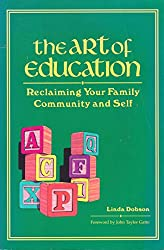 The Art of Education: Reclaiming Your Family Community and Self