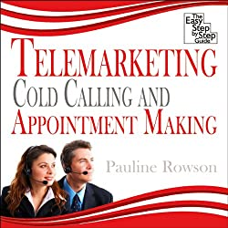 Telemarketing, Cold Calling and Appointment Making