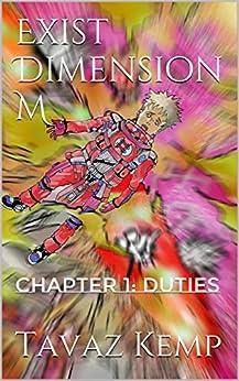 Exist Dimension M: Chapter 1: DUTIES (Dimension M ) by [Kemp, Tavaz]
