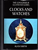 The Connoisseur Illustrated Guides, Clocks and Watches, Alan Smith, 0900305088
