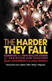 img - for The Harder They Fall: Celebrities Tell Their Real-Life Stories of Addiction and Recovery book / textbook / text book