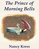 science fiction book reviews Nancy Kress The Prince of Morning Bells
