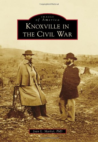Knoxville in the Civil War (Images of America) pdf