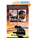 How Do I Help Him?: A Practitioner's Guide to Working with Boys and Men in Therapeutic Settings