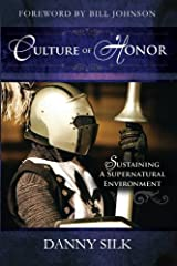 Culture of Honor: Sustaining a Supernatural Environment Paperback