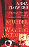 img - for By Anna Flowers - Murder at Wayside Antiques (1999-01-16) [Paperback] book / textbook / text book