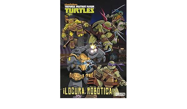 Teenage Mutant Ninja Turtles. ¡Locura robótica! Libros de ...