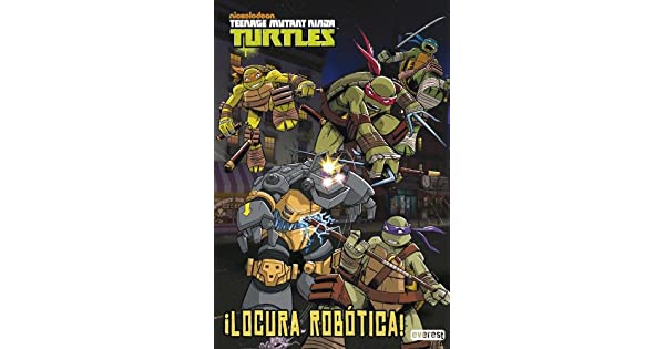 Amazon.com: Tortugas Ninja. Locura robótica (9788444169637 ...