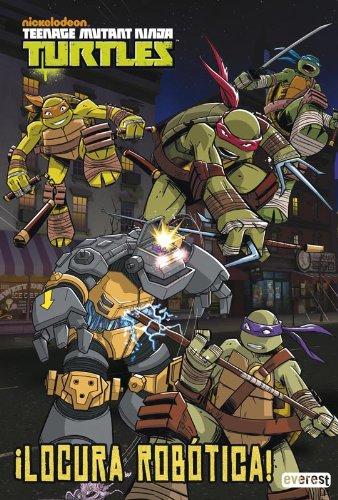 Tortugas Ninja. Locura robótica: NICKELODEON: 9788444169637 ...