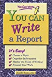 You Can Write a Report, Jennifer Rozines Roy, 076602086X