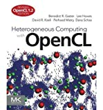 img - for [(Heterogeneous Computing with OpenCL: Revised OpenCL 1.2 Edition )] [Author: Benedict Gaster] [Dec-2012] book / textbook / text book