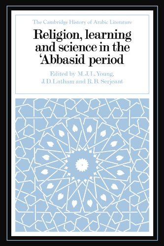 Religion, Learning and Science in the 'Abbasid Period (The Cambridge History of Arabic Literature)