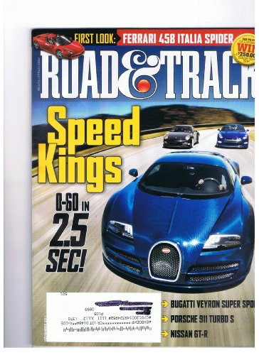 - Road & Track Magazine November 2011 Speed Kings 0-60 in 25 Sec., Ferrari 458 Italia Spider, Bugatti Veyron Ss, Porsche 911 Turbo S, Nissan Gt-r