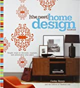 The Nest Home Design Handbook: Simple ways to decorate, organize, and personalize your place