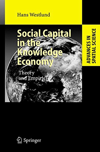 Social Capital in the Knowledge Economy: Theory and Empirics (Advances in Spatial Science)
