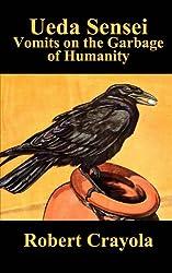 Ueda Sensei Vomits on the Garbage of Humanity (The Ueda Sensei Chronicles) (Volume 2)