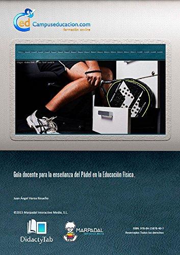 Guía docente para la enseñanza del Pádel en la Educación Física (Spanish Edition) by
