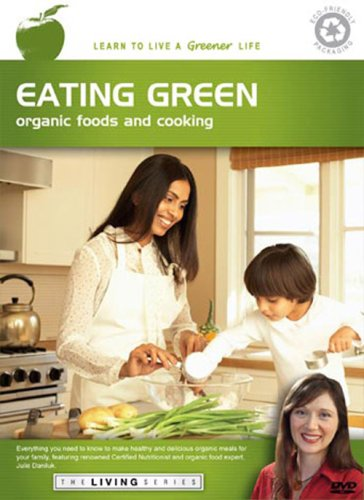 Series Organic (THE LIVING SERIES: Eating Green - Organic Foods and Cooking)