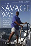 The Savage Way, Frank Savage, 1118494601