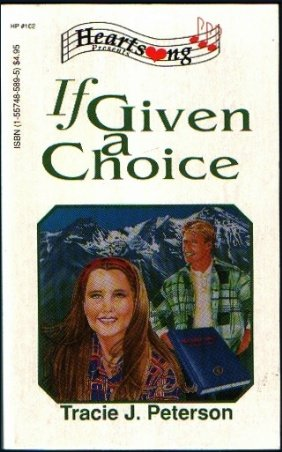 If Given a Choice (Heartsong Presents #102)