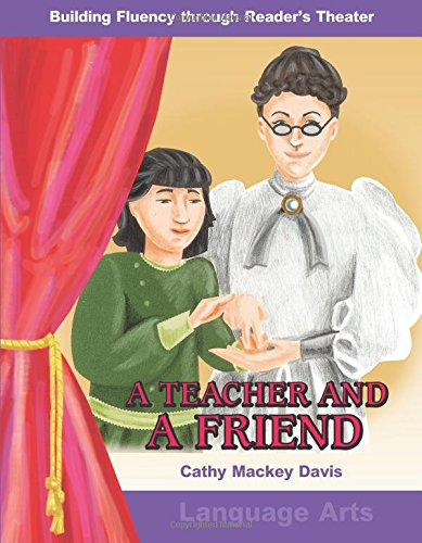A Teacher and A Friend: Grades 3-4 (Building Fluency Through Reader's Theater) ebook