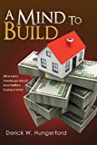 A Mind to Build, Derick Hungerford, 1475245637