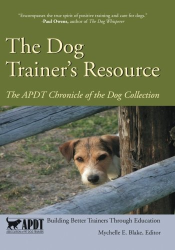 The Dog Trainer's Resource: The APDT Chronicle of the Dog Collection (Volume 1) ebook