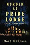 Murder at Pride Lodge, Mark McNease, 1478220198