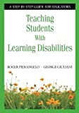 Teaching Students with Learning Disabilities 9781412916011