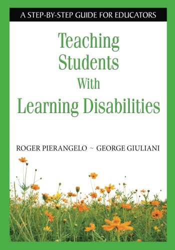 - Teaching Students With Learning Disabilities: A Step-by-Step Guide for Educators