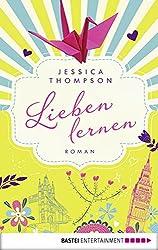 Lieben lernen: Roman (Allgemeine Reihe. Bastei Lübbe Taschenbücher) (German Edition)