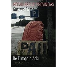 Mochilero de provincias: De Europa a Asia (Spanish Edition)
