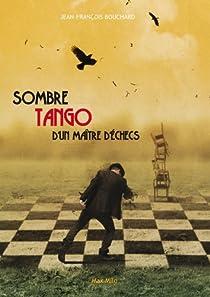 Sombre tango d'un maître d'échecs par Bouchard
