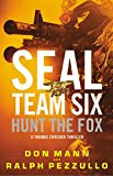 Seal Team Six: Hunt the Fox (Seal Team Six Novels)